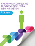 Download the Creating a Compelling Business Case for a New HR Solution - HCM Whitepaper
