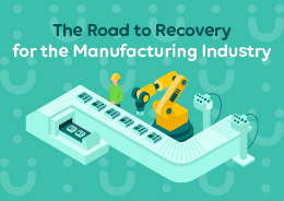 Road to Recovery For the Manufacturing Industry