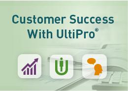 Learn how Ultimate Software's customers quickly achieved exceptional savings and improved their business with UltiPro.