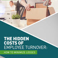 Hidden Costs of employee turnover