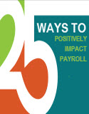 Download the HCM Whitepaper: 25 Ways to Positively Impact Payroll