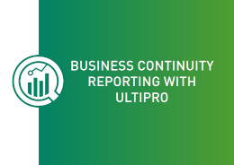 Business Continuity Reporting with UltiPro