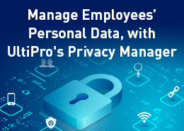 See how UltiPro's Privacy Manager makes it easy to submit, track, and complete data erasure and portability requests while also ensuring your organization remains compliant with today's data privacy laws.