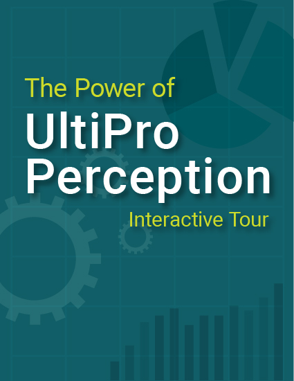 UltiPro Perception makes it easy to survey your workforce and gain real-time analysis of employee feedback and sentiment