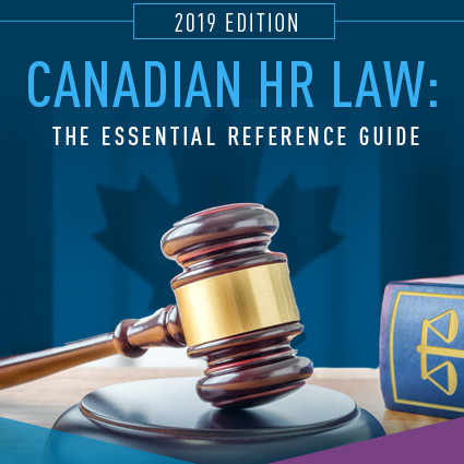 Canadian HR Law: The Essential Reference Guide