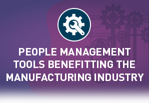 People Management Tools Benefitting the Manufacturing Industry