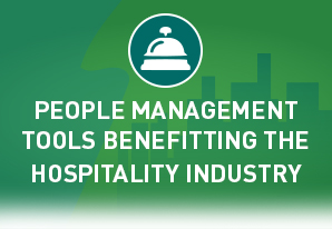 People Management tools benefitting the hospitality industry