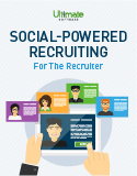 Social Media Powered Recruiting: For the Recruiter – recruiter whitepaper