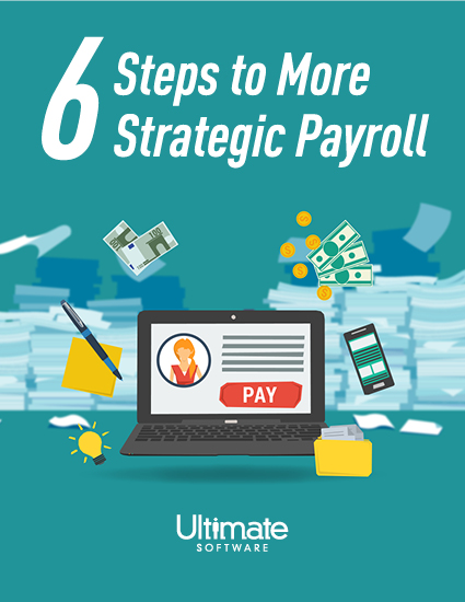 6 Steps to more strategic payroll - Payroll Software Solutions
