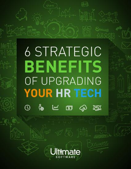 6 Strategic Benefits to upgrading your HR Tech