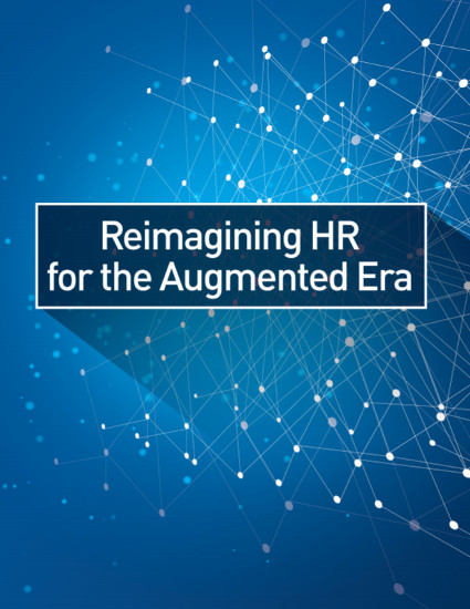 Reimagining HR for the Augmented Era
