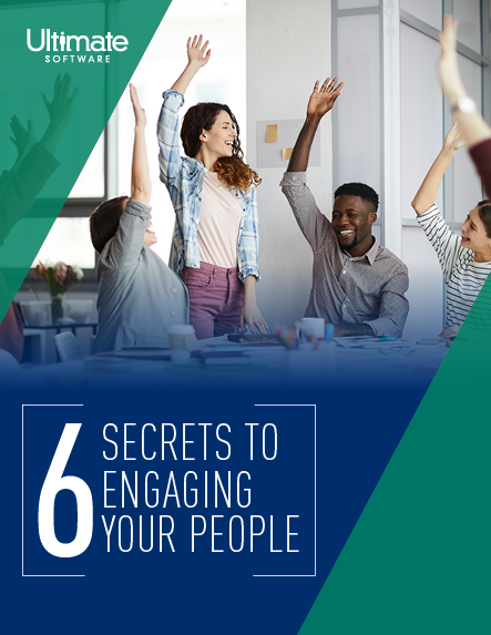 6 Secrets to Engaging Your People