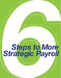 Download 6 Steps to More Strategic HR and Payroll - HCM Whitepaper