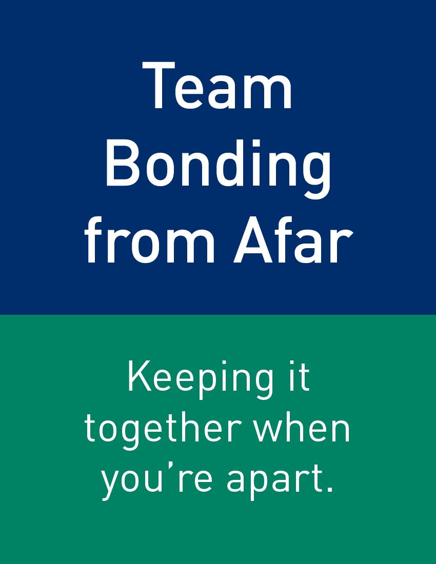 Team Bonding from Afar
