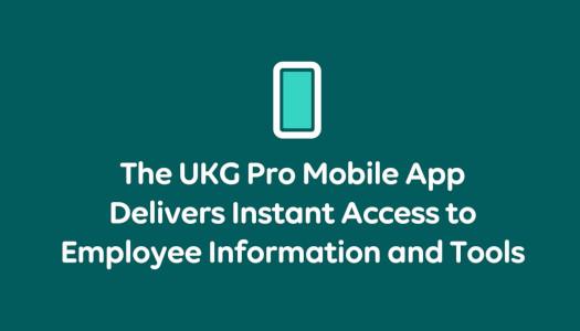 UKG Pro Mobile App Customer Testimonial