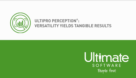 UltiPro Perception - Versatility Yields Tangible Results